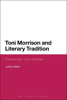 Toni Morrison and Literary Tradition: The Invention of an Aesthetic