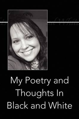 My Poetry and Thoughts in Black and White