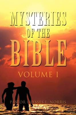 Mysteries of the Bible Volume I