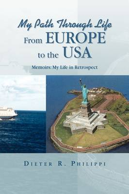 My Path Through Life from Europe to the USA