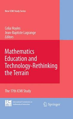 Mathematics Education and Technology-Rethinking the Terrain: The 17th ICMI Study