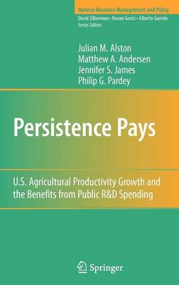 Persistence Pays: U.S. Agricultural Productivity Growth and the Benefits from Public R&D Spending