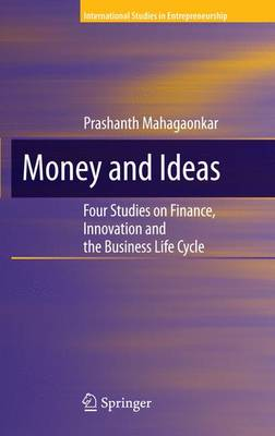 Money and Ideas: Four Studies on Finance, Innovation and the Business Life Cycle