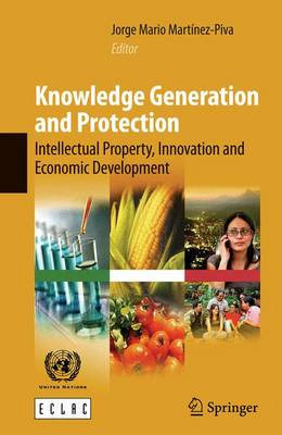 Knowledge Generation and Protection: Intellectual Property, Innovation and Economic Development