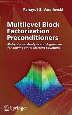 Multilevel Block Factorization Preconditioners: Matrix-based Analysis and Algorithms for Solving Finite Element Equations