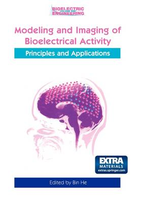 Modeling & Imaging of Bioelectrical Activity: Principles and Applications