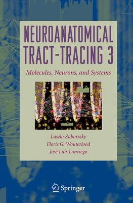 Neuroanatomical Tract-Tracing: Molecules, Neurons, and Systems