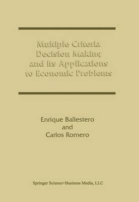 Multiple Criteria Decision Making and its Applications to Economic Problems