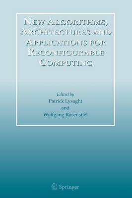 New Algorithms, Architectures and Applications for Reconfigurable Computing