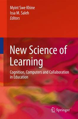 New Science of Learning: Cognition, Computers and Collaboration in Education