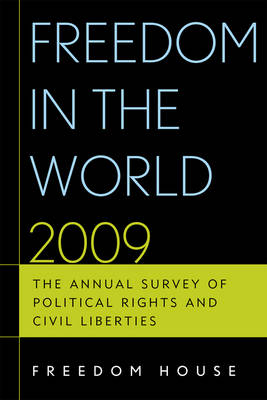 Freedom in the World 2009: The Annual Survey of Political Rights and Civil Liberties