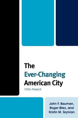 The Ever-changing American City: 1945--Present