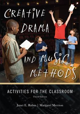 Creative Drama and Music Methods: Activities for the Classroom