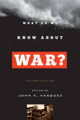 What Do We Know about War?