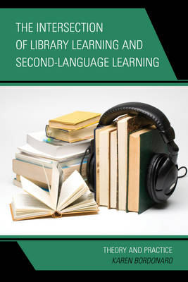 The Intersection of Library Learning and Second-Language Learning: Theory and Practice