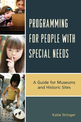 Programming for People with Special Needs: A Guide for Museums and Historic Sites