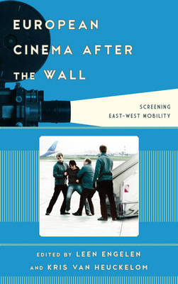 European Cinema after the Wall: Screening East-West Mobility