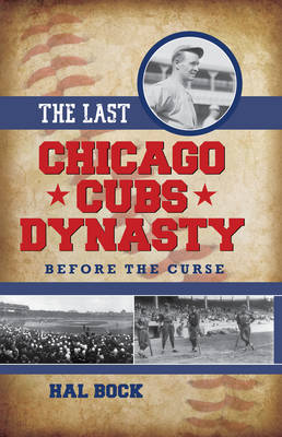 The Last Chicago Cubs Dynasty: Before the Curse