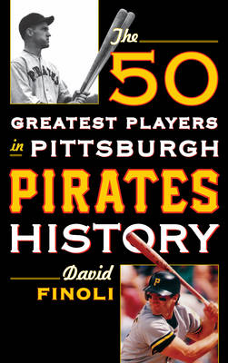 The 50 Greatest Players in Pittsburgh Pirates History