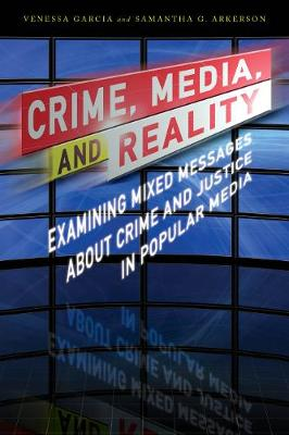Crime, Media, and Reality: Examining Mixed Messages About Crime and Justice in Popular Media