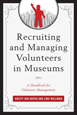 Recruiting and Managing Volunteers in Museums: A Handbook for Volunteer Management