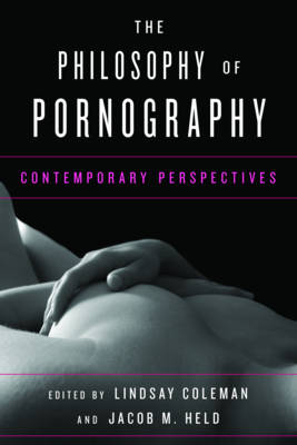 The Philosophy of Pornography: Contemporary Perspectives