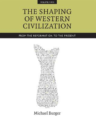 The Shaping of Western Civilization: v. 2: From the Reformation to the Present