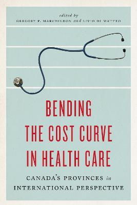 Bending the Cost Curve in Health Care: Canada's Provinces in International Perspective