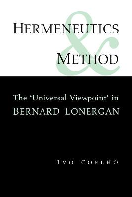 Hermeneutics and Method: A Study of the 'Universal Viewpoint' in Bernard Lonergan