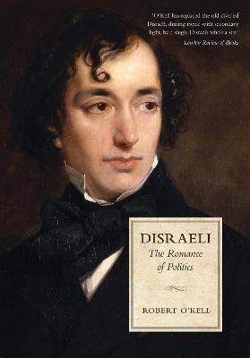 Disraeli: The Romance of Politics