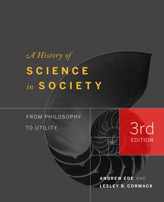 A History of Science in Society: From Philosophy to Utility