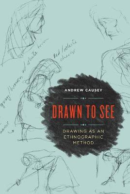 Drawn to See: Drawing as an Ethnographic Method