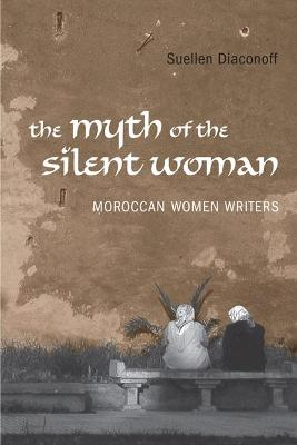 Myth of the Silent Woman: Moroccan Women Writers
