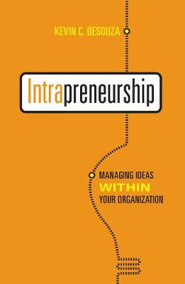 Intrapreneurship: Managing  Ideas Within Your Organization