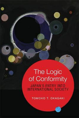 The Logic of Conformity: Japan's Entry into International Society