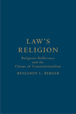 Law's Religion: Religious Difference and the Claims of Constitutionalism