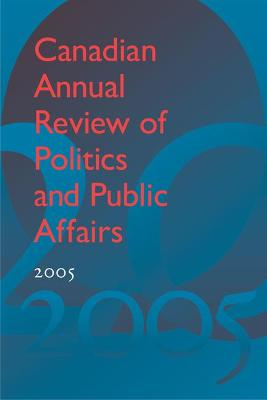 Canadian Annual Review of Politics and Public Affairs, 2005