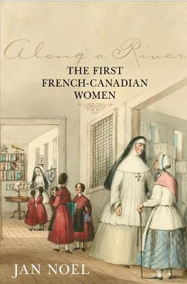 Along a River: The First French-Canadian Women