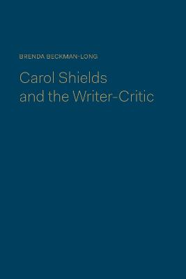 Carol Shields and the Writer-Critic