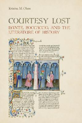 Courtesy Lost: Dante, Boccaccio, and the Literature of History