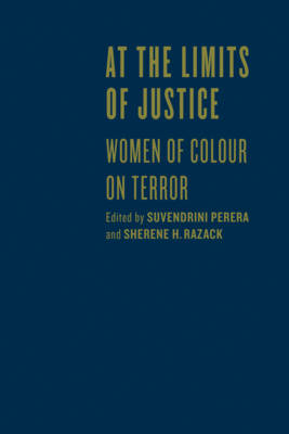 At the Limits of Justice: Women of Colour on Terror