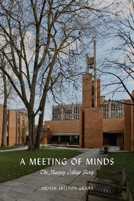A Meeting of Minds: The Massey College Story