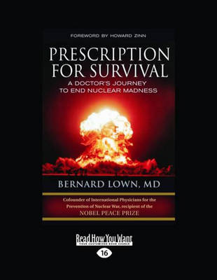 Prescription for Survival (2 Volume Set): A Doctor's Journey to End Nuclear Madness