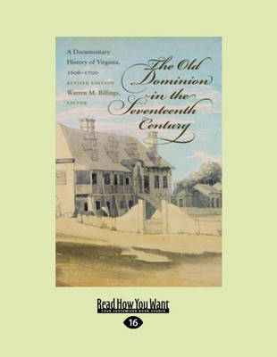 The Old Dominion in the Seventeenth Century (2 Volume Set): A Documentary History of Virginia, 1606-1700