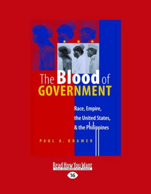 The Blood of Government (2 Volume Set): Race, Empire, the United States, & the Philippines