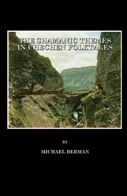The Shamanic Themes in Chechen Folktales