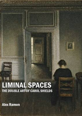 Liminal Spaces: The Double Art of Carol Shields