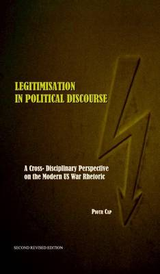 Legitimisation in Political Discourse: A Cross-Disciplinary Perspective on the Modern US War Rhetoric