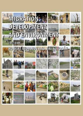 Migration, Development and Environment: Migration Processes from the Perspective of Environmental Change and Development Approach at the Beginning of the 21st Century