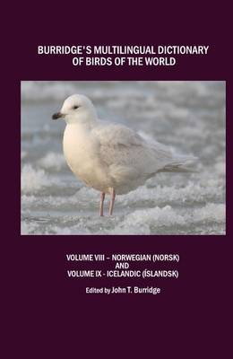 Burridge's Multilingual Dictionary of Birds of the World: v. 8: Burridges Multilingual Dictionary of Birds of the World Norwegian (Norsk)